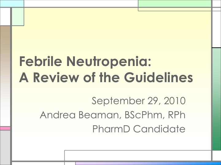 febrile neutropenia a review of the guidelines n.