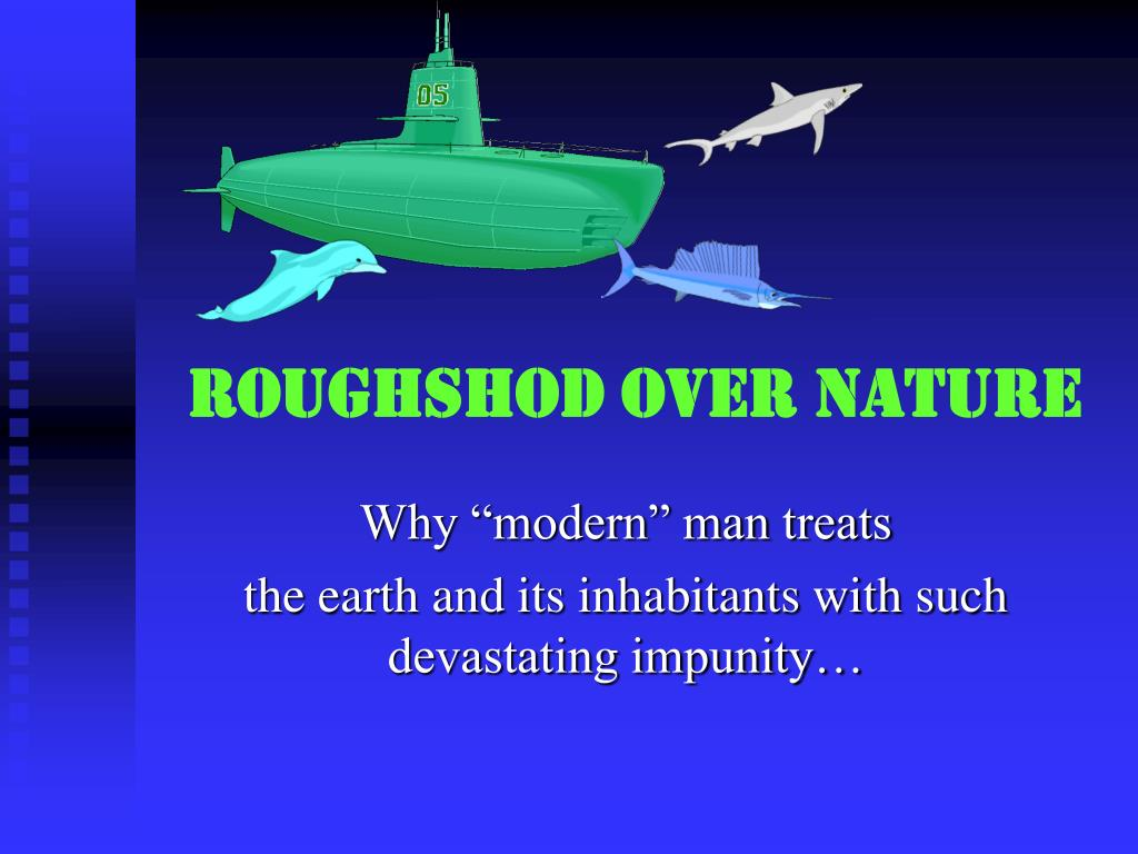 roughshod over nature l.