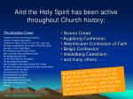 and the holy spirit has been active throughout church history