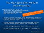 the holy spirit often works in surprising ways