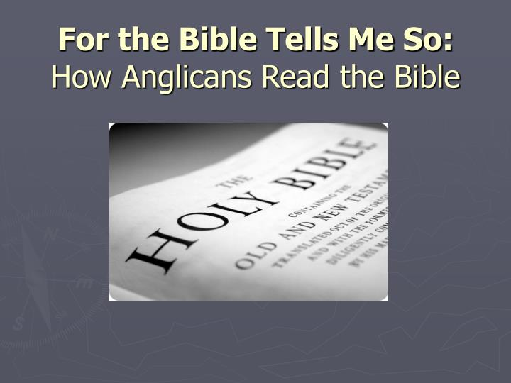for the bible tells me so how anglicans read the bible n.