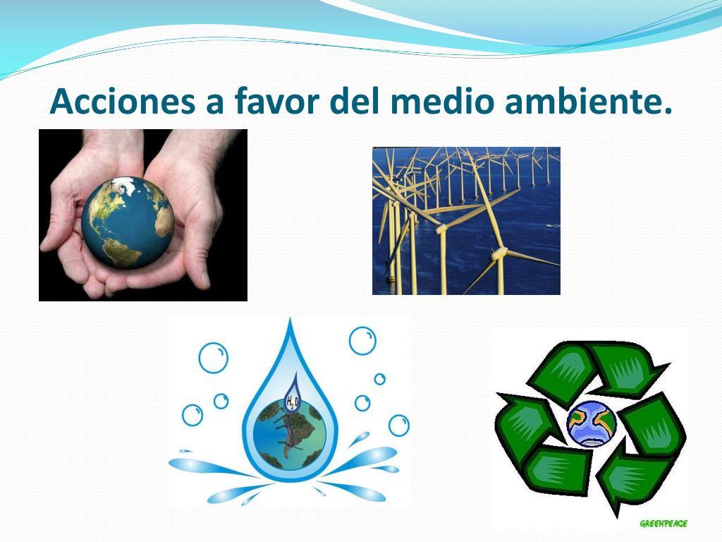Acciones a favor del medio ambiente.