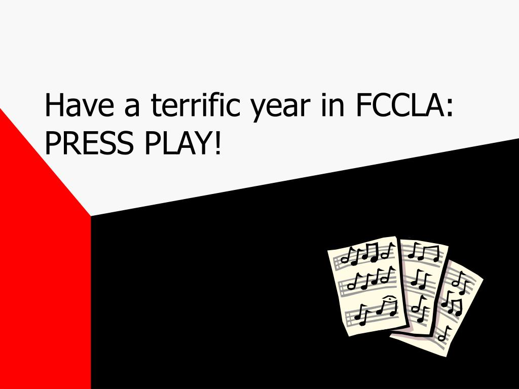 Have a terrific year in FCCLA:  PRESS PLAY!