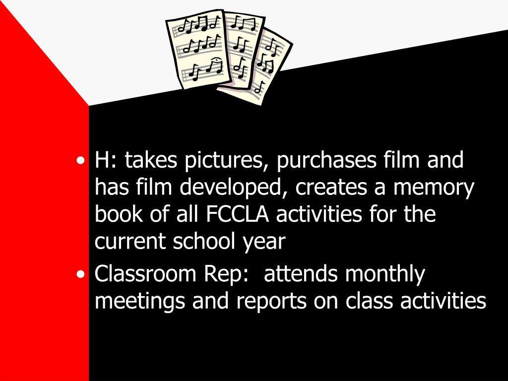 H: takes pictures, purchases film and has film developed, creates a memory book of all FCCLA activities for the current school year
