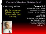 what are the wherefores of rejecting christ6