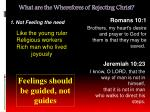 what are the wherefores of rejecting christ7