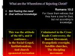 what are the wherefores of rejecting christ8