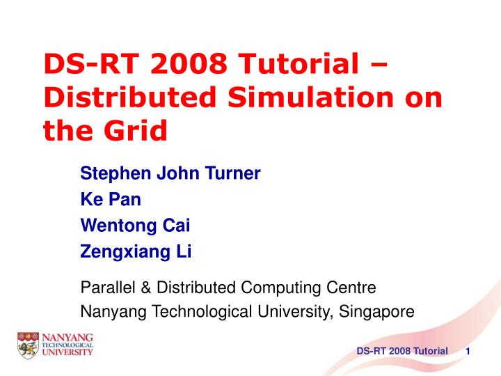 ds rt 2008 tutorial distributed simulation on the grid n.