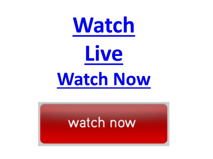 watch live watch now n.