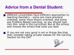 advice from a dental student