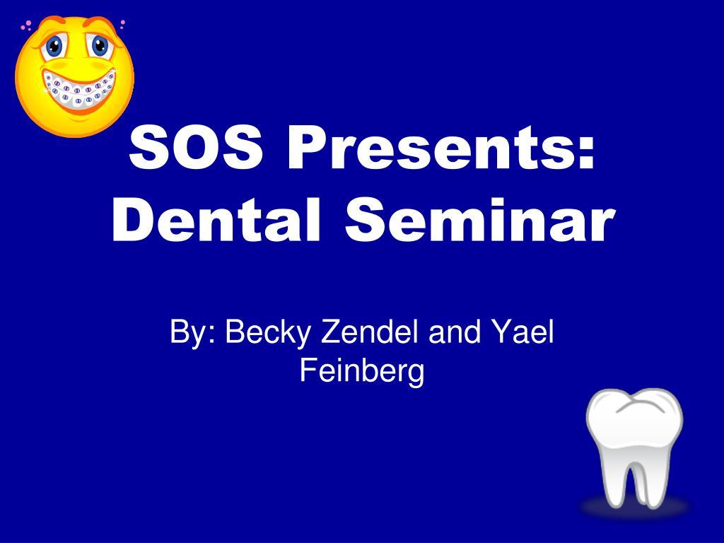 sos presents dental seminar l.