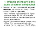 1 organic chemistry is the study of carbon compounds