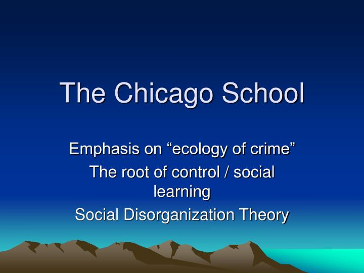 the chicago school of criminology
