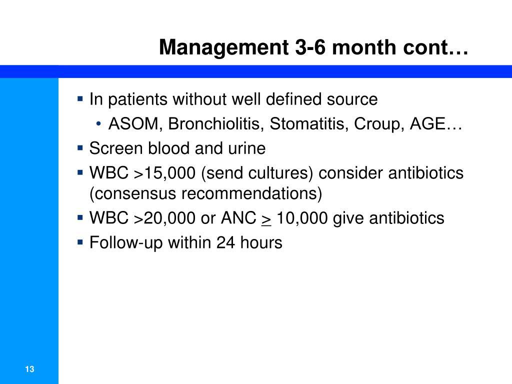Management 3-6 month cont…