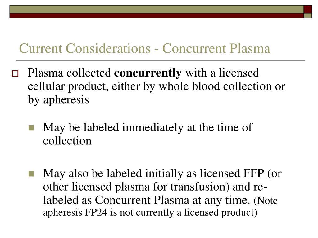 Current Considerations - Concurrent Plasma