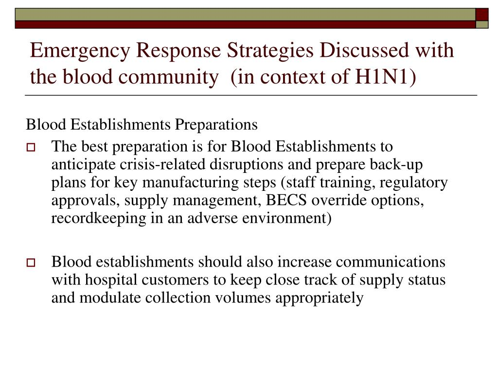 Emergency Response Strategies Discussed with the blood community  (in context of H1N1)