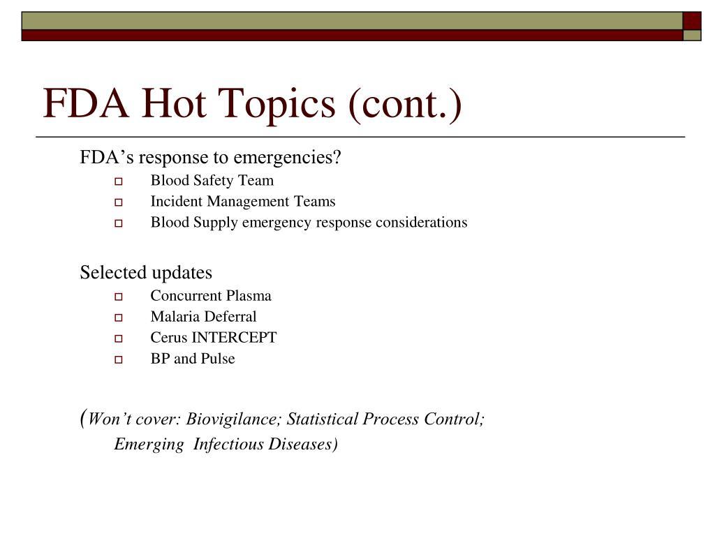 FDA Hot Topics (cont.)
