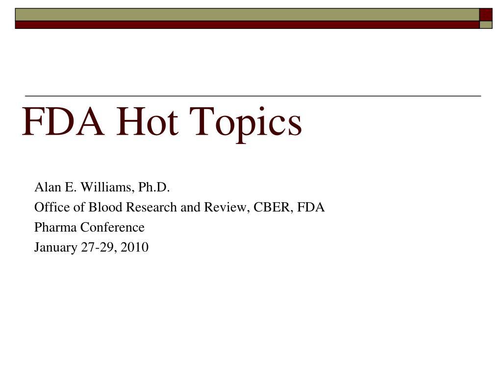 FDA Hot Topics