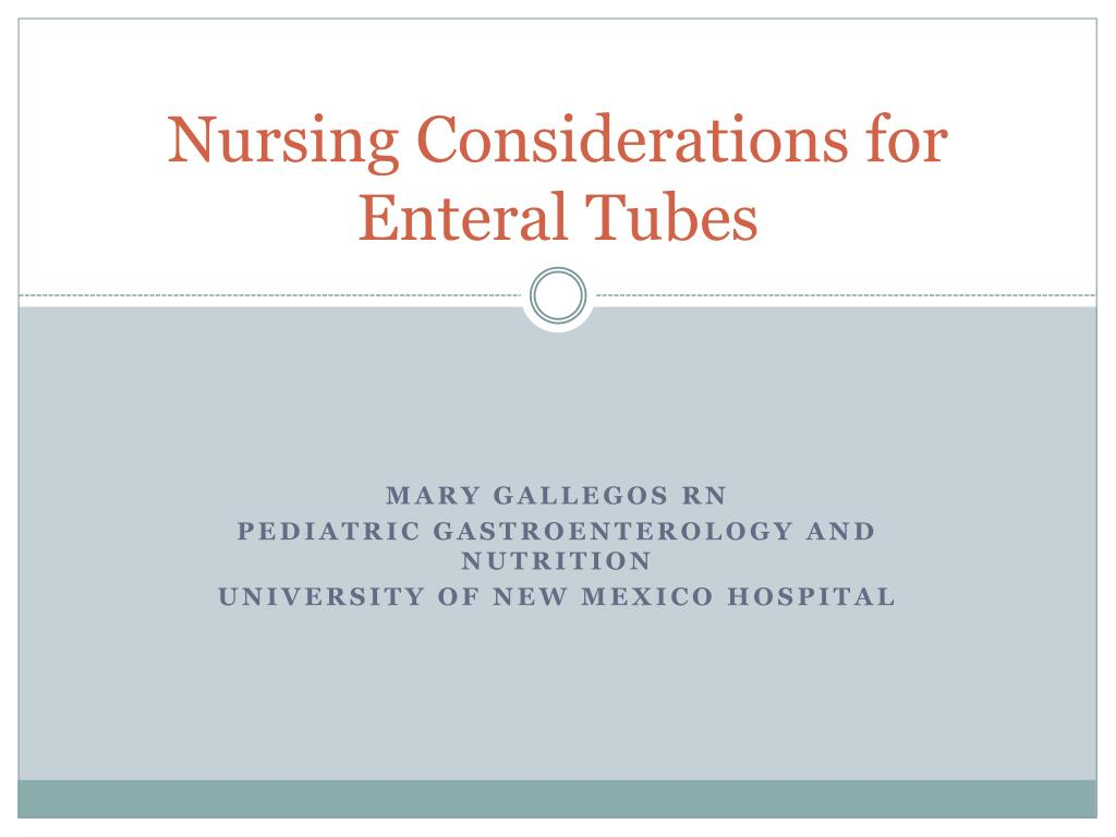 Nursing Considerations for Enteral Tubes