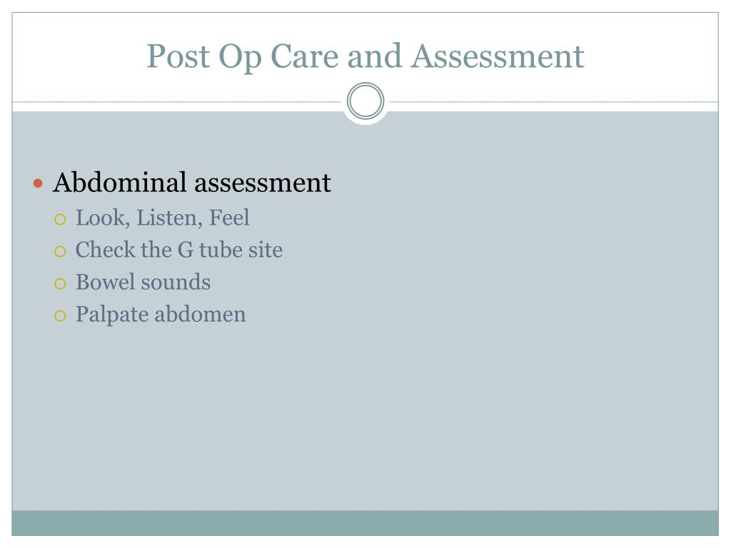 Post Op Care and Assessment