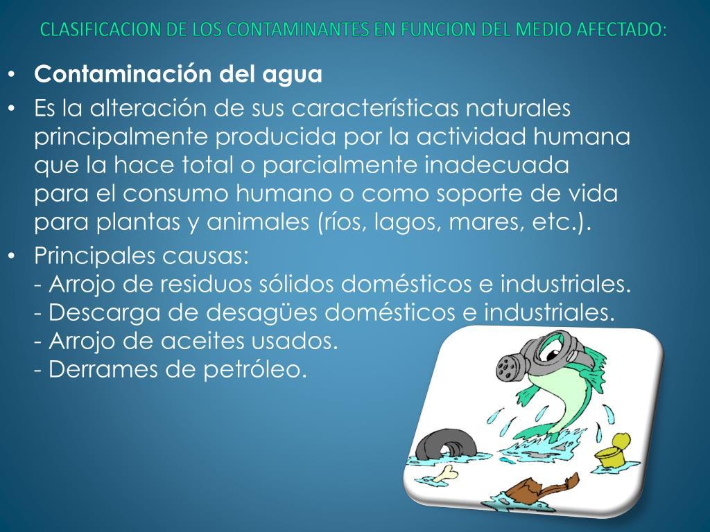 CLASIFICACION DE LOS CONTAMINANTES EN FUNCION DEL MEDIO AFECTADO: