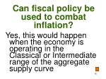 can fiscal policy be used to combat inflation