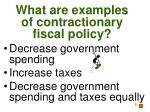 what are examples of contractionary fiscal policy