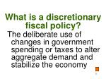 what is a discretionary fiscal policy
