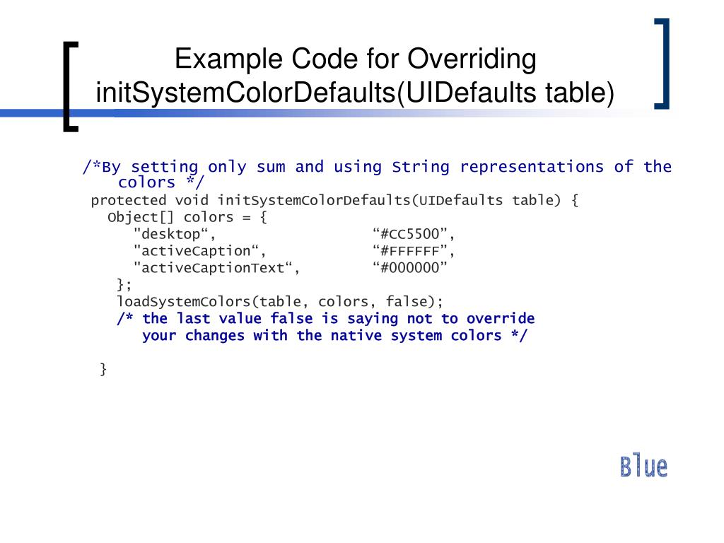Example Code for Overriding initSystemColorDefaults(UIDefaults table)