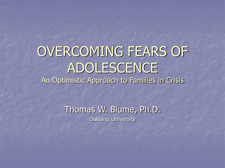 overcoming fears of adolescence an optimistic approach to families in crisis n.
