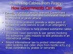 protecting cables from piracy how governments can help