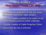 ship anchors how governments can help