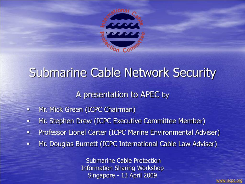 submarine cable protection information sharing workshop singapore 13 april 2009 l.