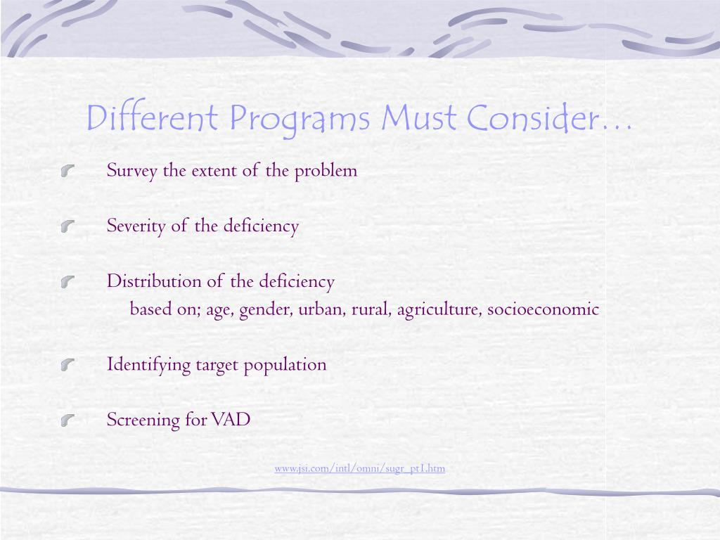 Different Programs Must Consider…