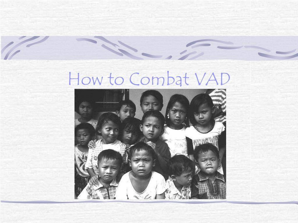 How to Combat VAD