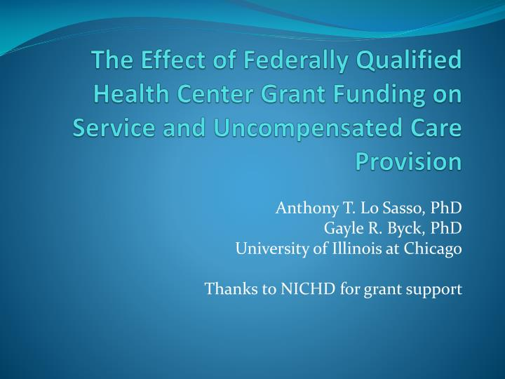 The Effect of Federally Qualified Health Center Grant Funding on Service and Uncompensated Care