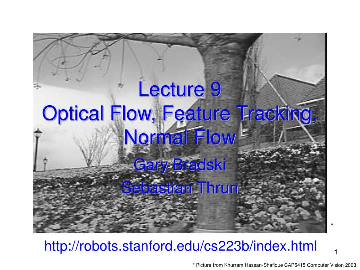 lecture 9 optical flow feature tracking normal flow n.