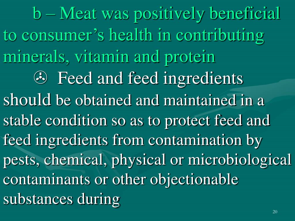 b – Meat was positively beneficial to consumer's health in contributing minerals, vitamin and protein
