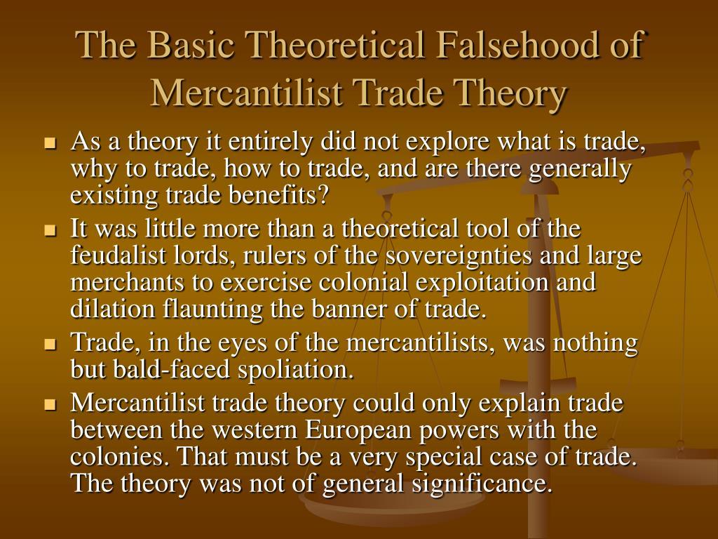 The Basic Theoretical Falsehood of Mercantilist Trade Theory