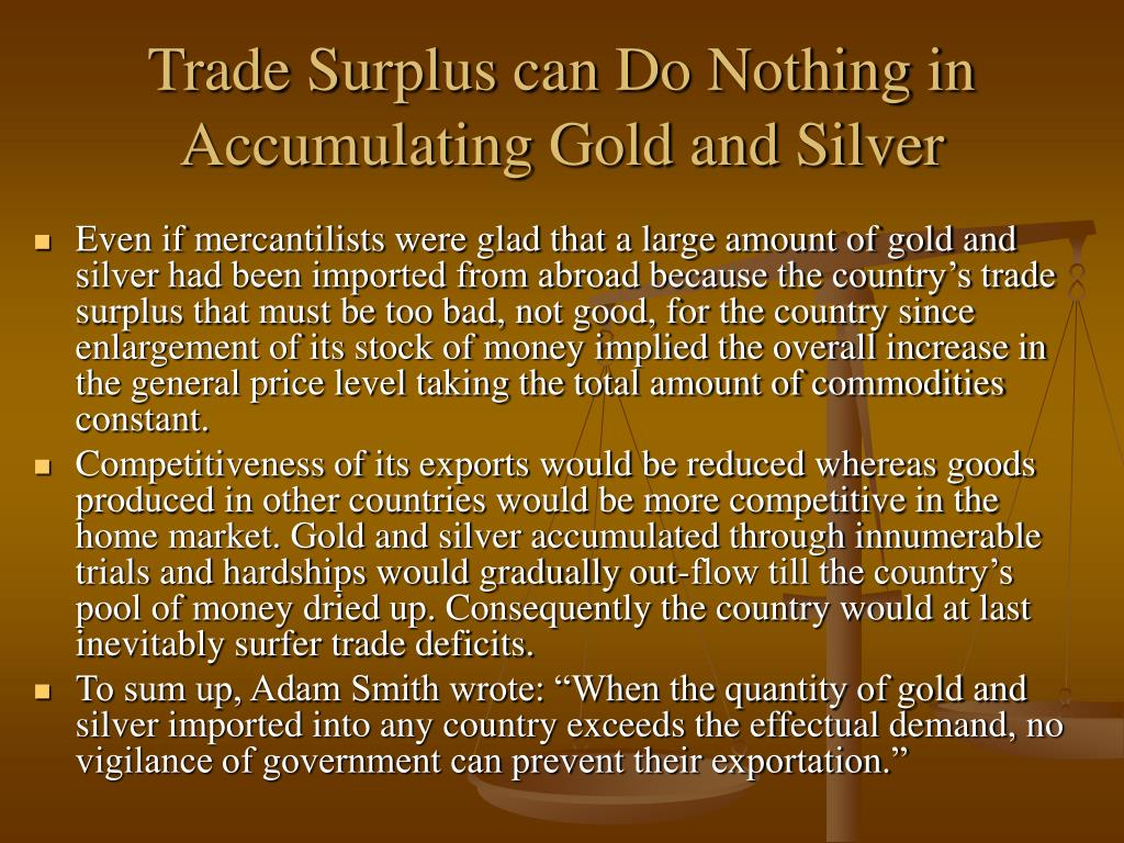 Trade Surplus can Do Nothing in Accumulating Gold and Silver