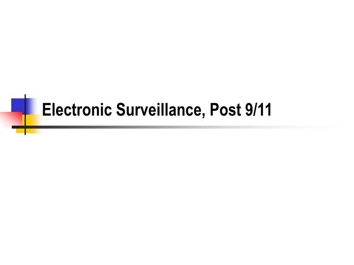 electronic surveillance post 9 11 n.