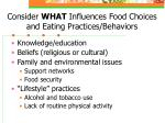 consider what influences food choices and eating practices behaviors