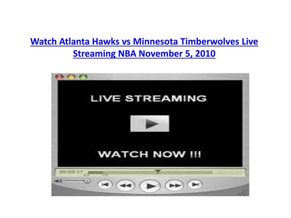watch atlanta hawks vs minnesota timberwolves live streaming nba november 5 2010 l.