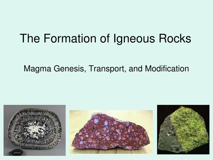 the formation of igneous rocks n.