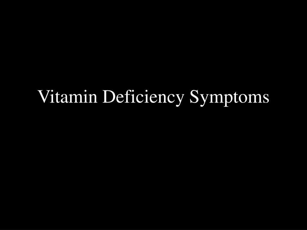 vitamin deficiency symptoms l.