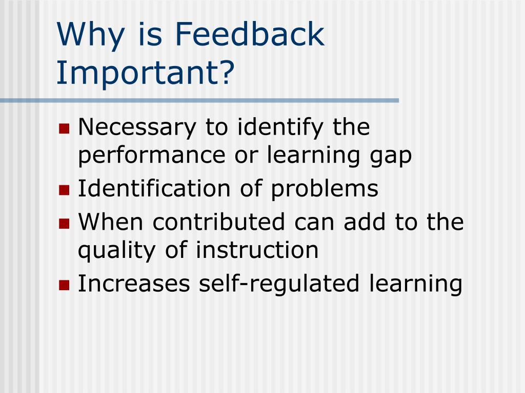 Why is Feedback Important?