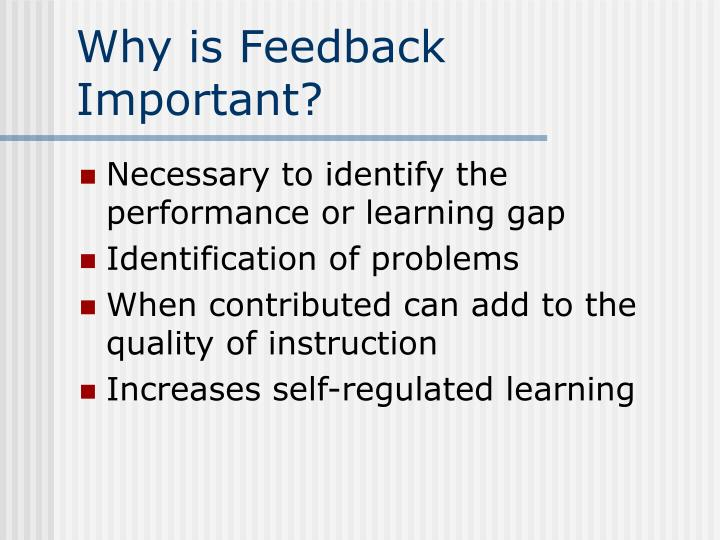 Why is feedback important