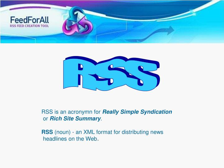 RSS is an acronymn for
