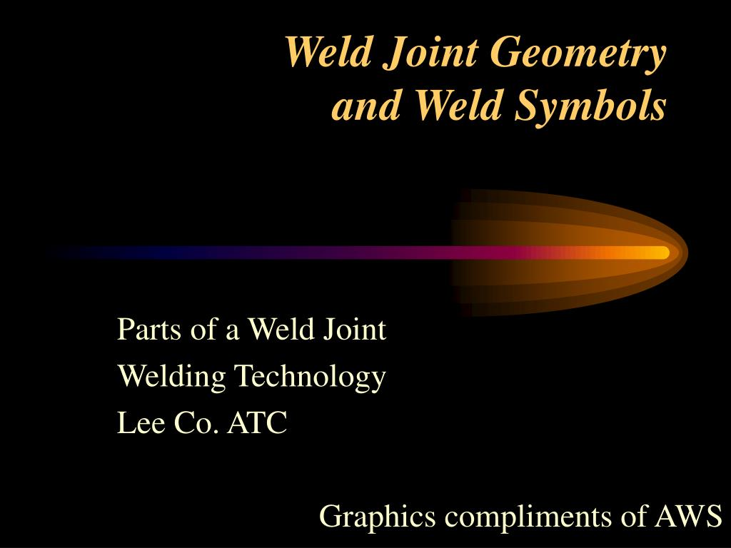 weld joint geometry and weld symbols l.