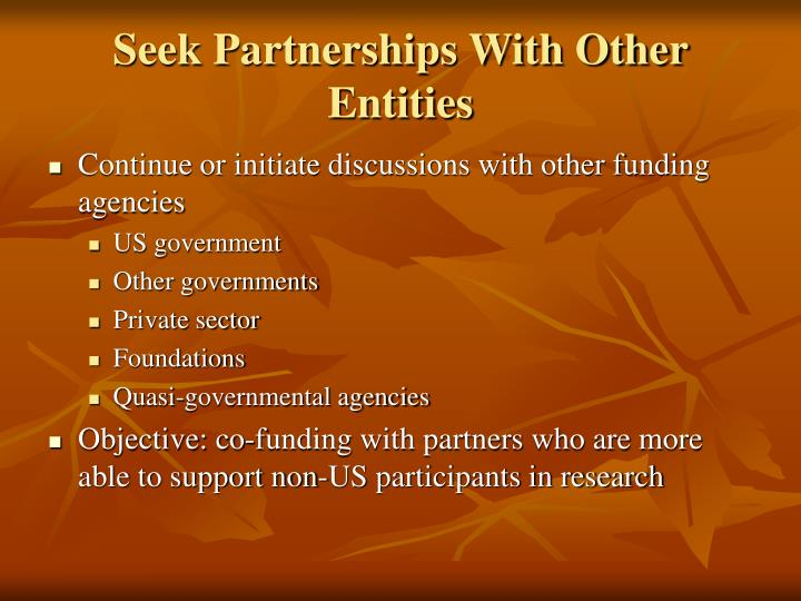 Seek partnerships with other entities